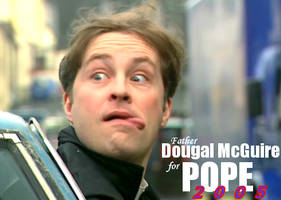 Father Dougal McGuire for Pope by brynderoy