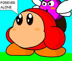 Waddle Dee forever alone