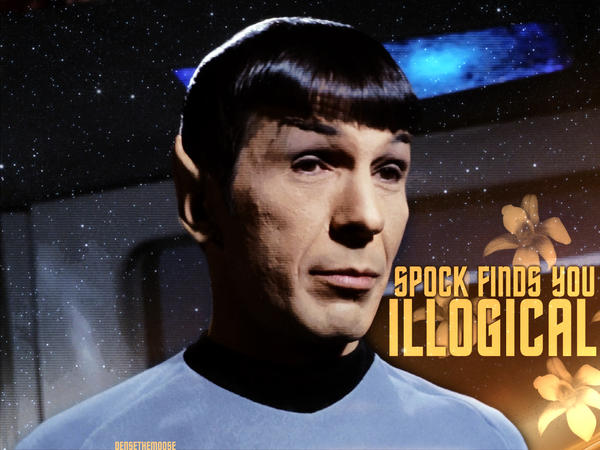 [Image: spock_finds_you_illogical_by_densethemoose.jpg]