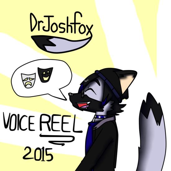 Voice reel 2015 art by DrJoshfox