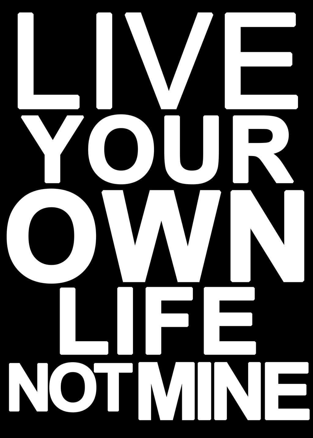 Live your own life images