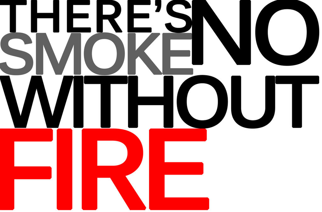 there no smoke without fire essay
