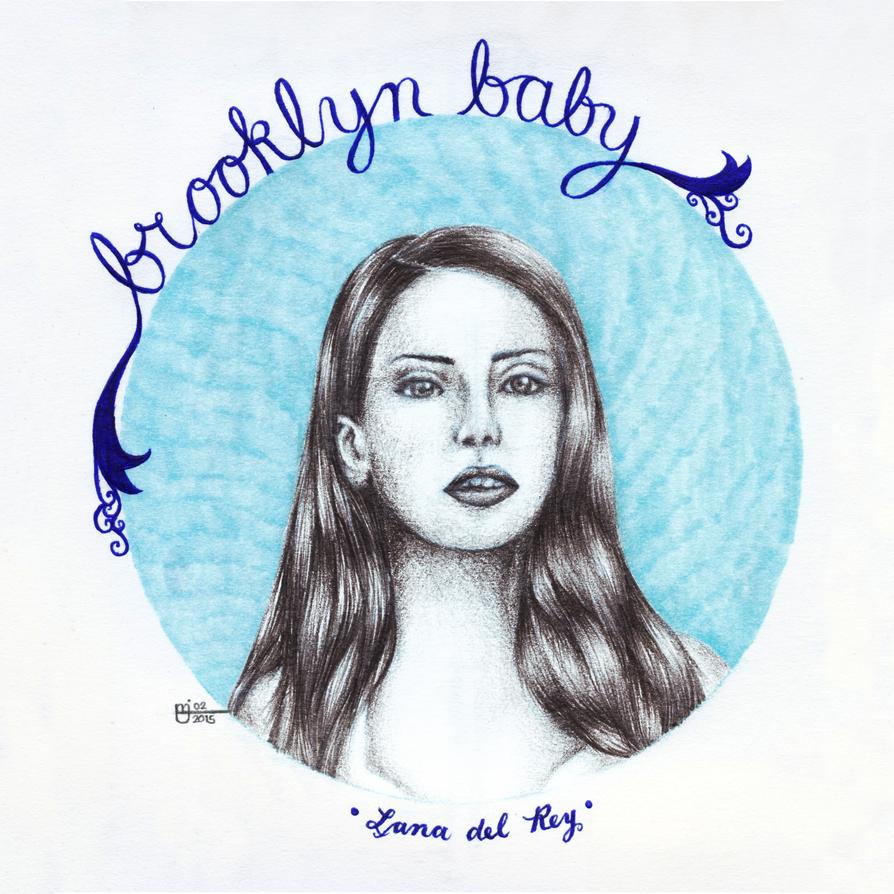 Lana del Rey: your Brooklyn baby. by artistang-kamote12