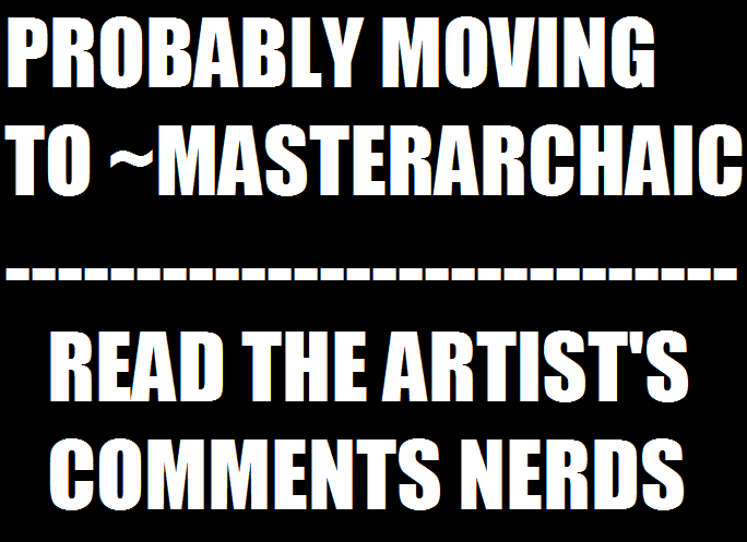 I'M MOVING SO READ DESCRIPTION by MasterGallade