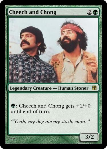 MtG: Cheech and Chong Mk.II by chainsawsareawesome on DeviantArt