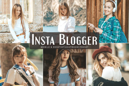 Insta Blogger Mobile and Desktop Lightroom Presets
