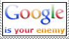 Google is your enemy by Kavel-WB