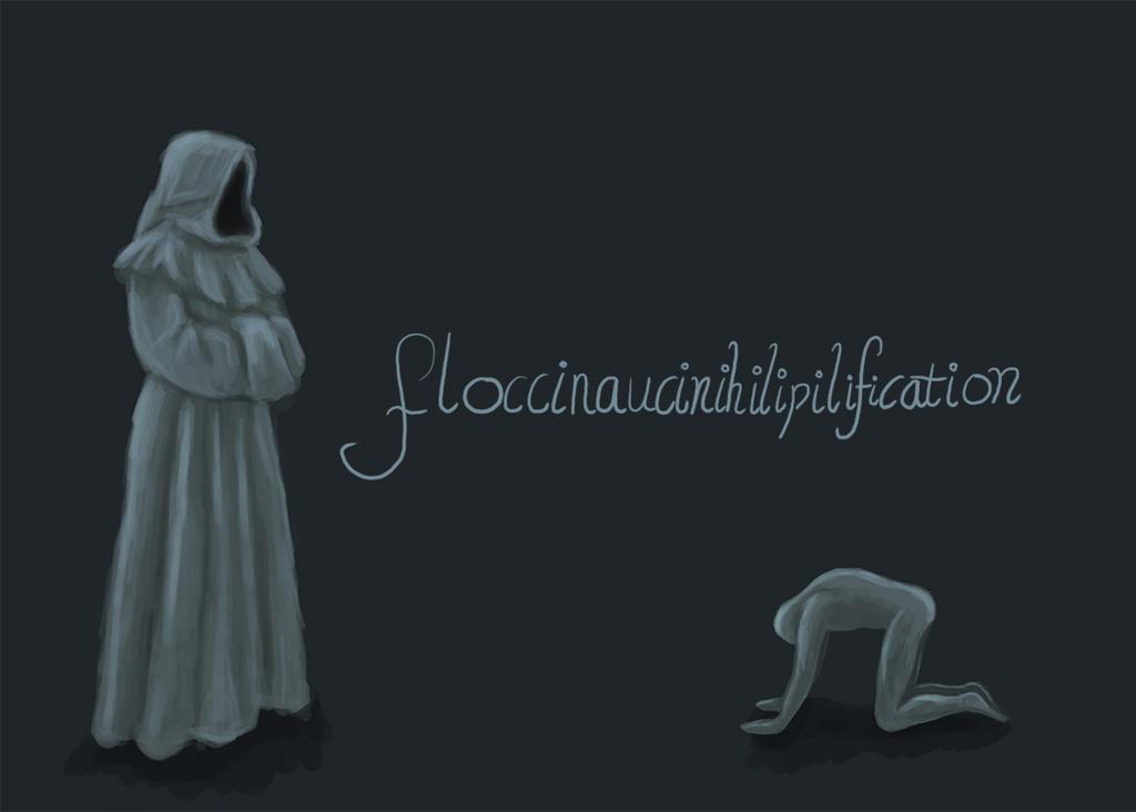 Floccinaucinihilipilification by LionelJitro