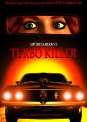 TURBO KILLER by GothicGamerXIV