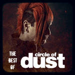 The Best of Circle of Dust (Spotify) by GothicGamerXIV