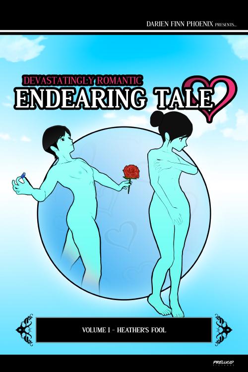 Devastatingly Romantic Endearing Tale - Volume 01 by darien13