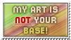 My art is NOT your base - stamp by Angi-Shy