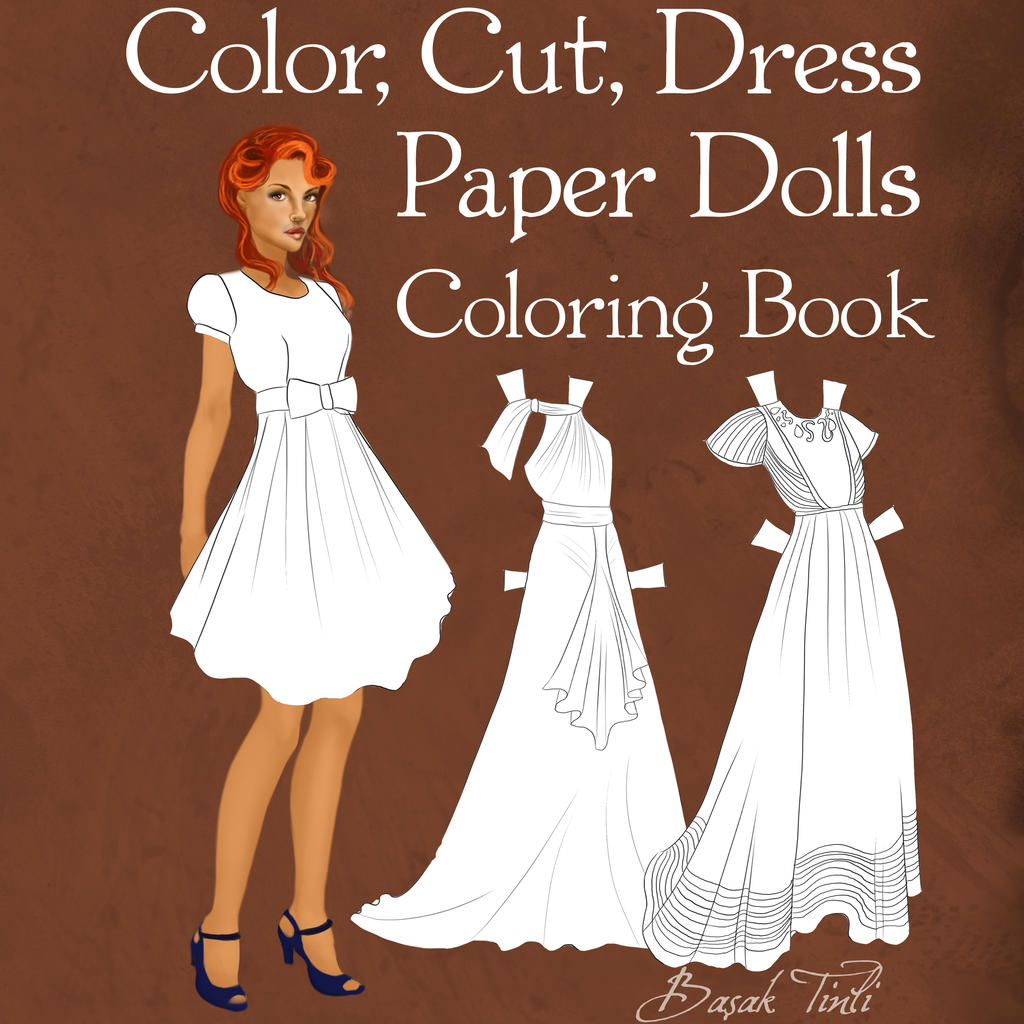 BasakTinli 10 3 Color Cut Dress Paper Dolls Coloring Book By