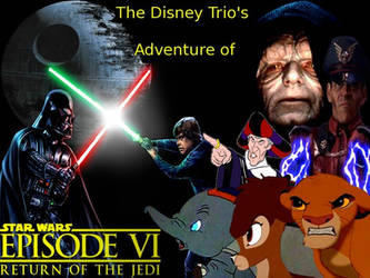 The Disney Trio's AD of SW Ep 6 Return of the Jedi by KaneTakerfan701