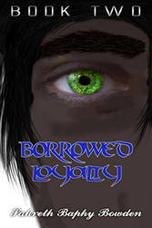 Borrowed Loyalty (Visitor's Blood Book Two)