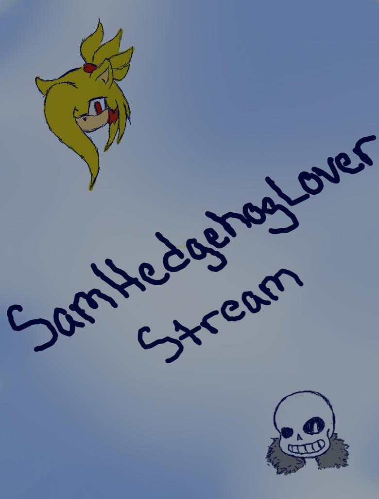 Live Stream by SamHedgehogLover