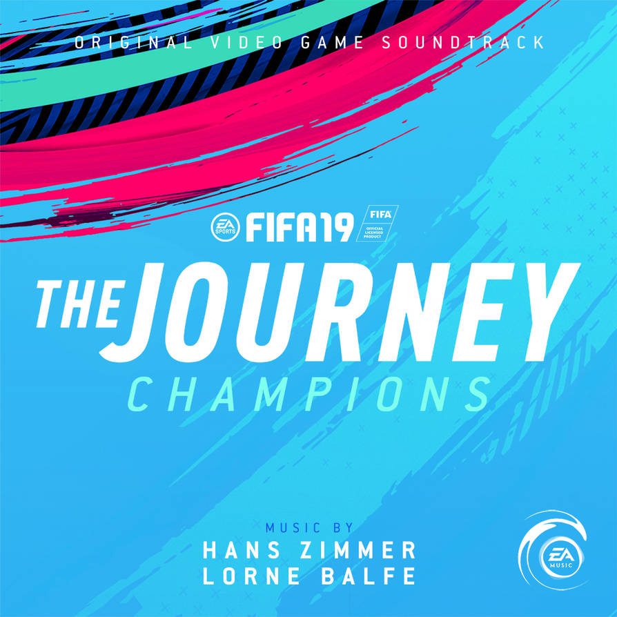 FIFA 19 - The Journey: Champions Soundtrack by anakin022