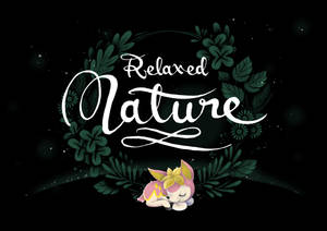 EDIT: relaxed nature