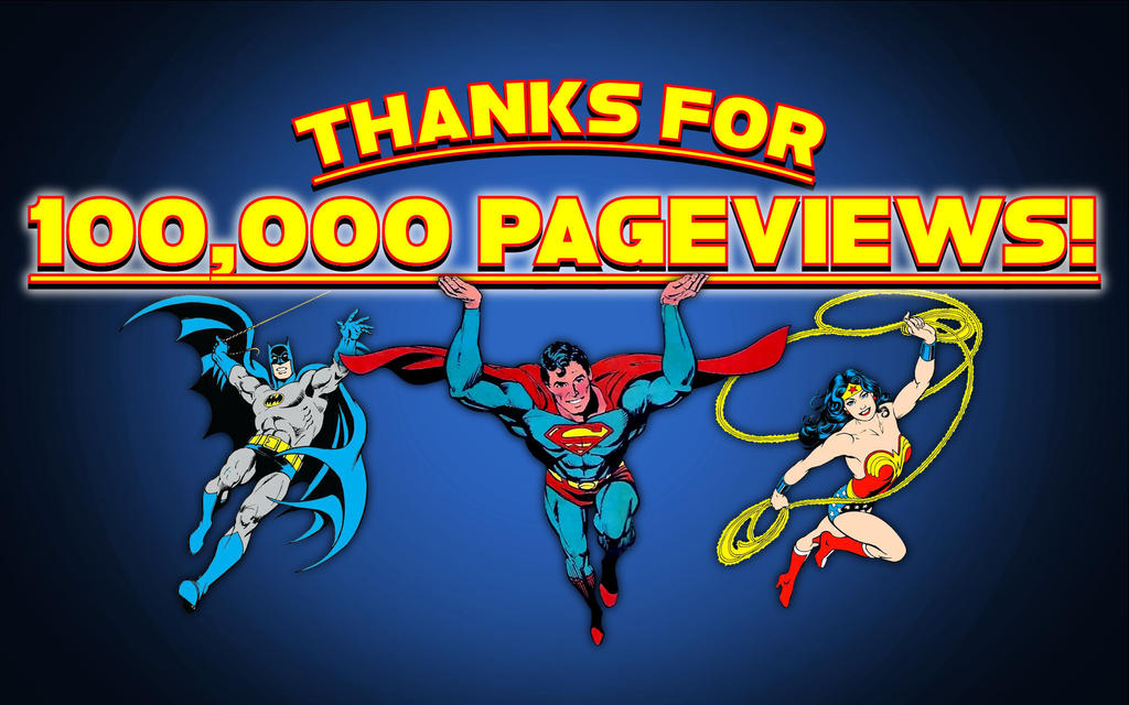 100,000 Pageviews! by Superman8193