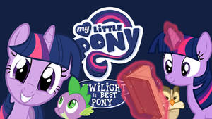 Twilight Sparkle is Best Pony!