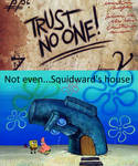 Don't trust Squidward's house