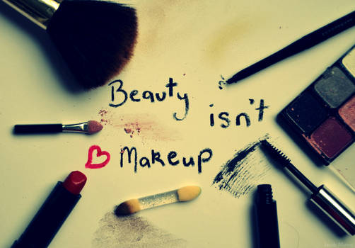 beauty isn't makeup.