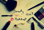 beauty isn't makeup.