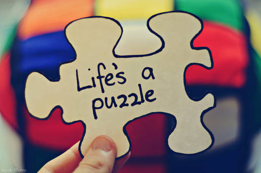life's a puzzle.