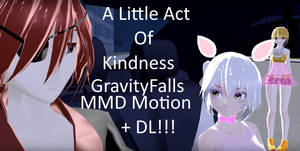GravityFalls A Little Act Of Kindness(MMD Mo-+DL)