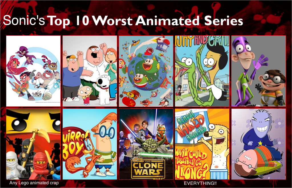 Sonic S Top 10 Worst Animated Shows By Gokuandsonic707