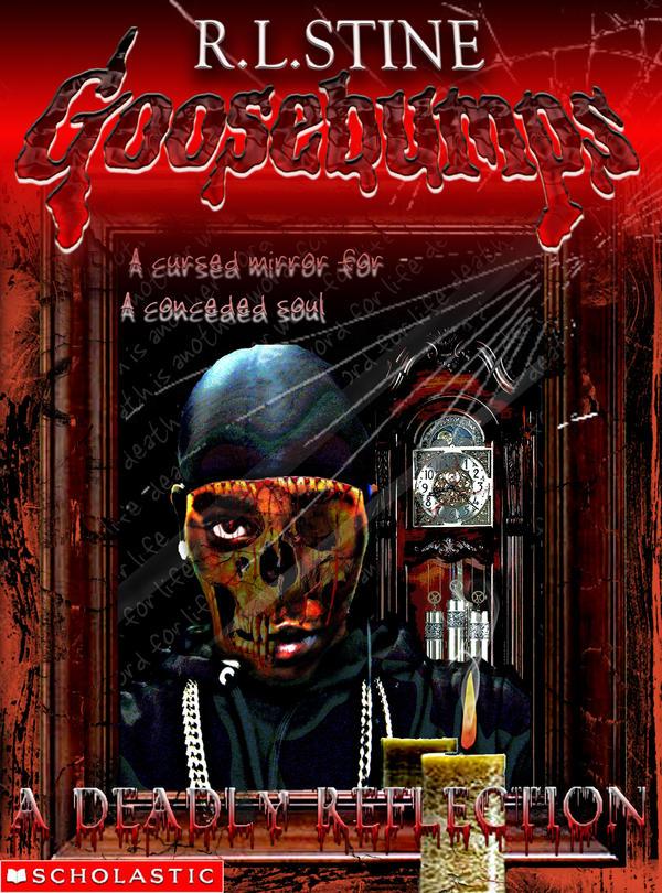 Goosebumps Book Cover Art : Goosebumps a deadly reflection by blkmanbradley on deviantart
