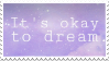 Stamp - It's Okay to Dream by ArandomVelociraptor