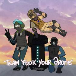 Team Fook your drones by Dulcamarra
