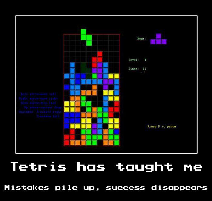 Tetris has thought me