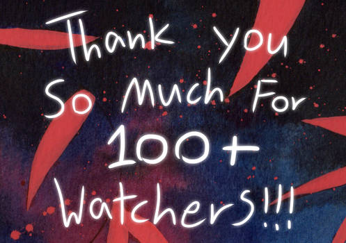 Thankyou for 100+ Watchers