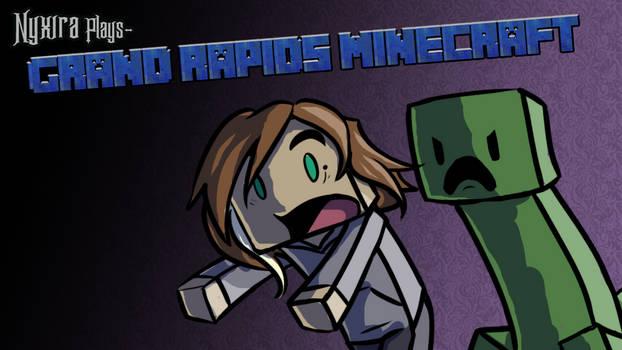 Nyxira Plays- Grand Rapids Minecraft