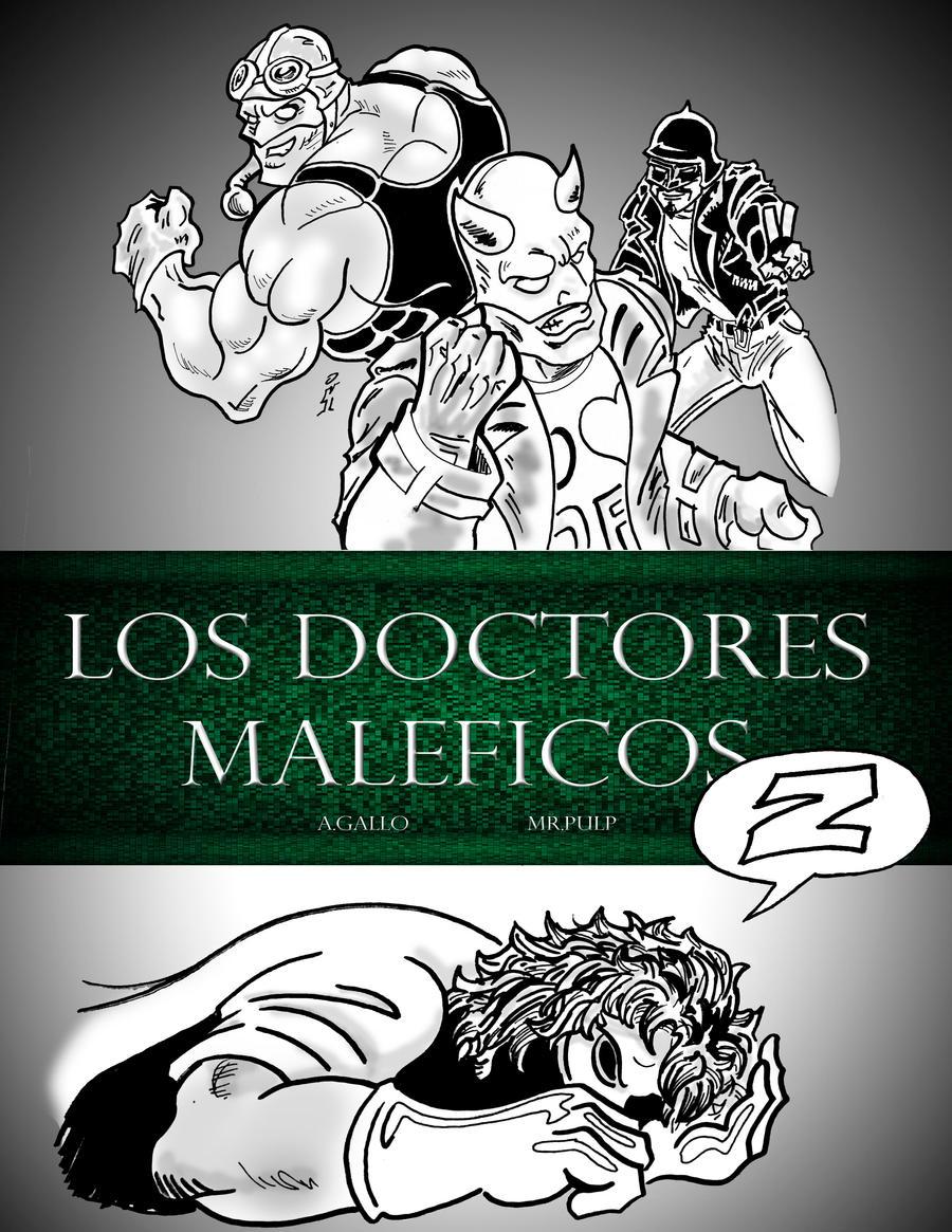 Los Doctores Maleficos by mrpulp-presenta