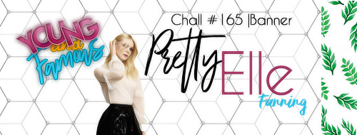 CHALL #165 |BANNER | PRETTY ELLE FANNING by Youngandfamous