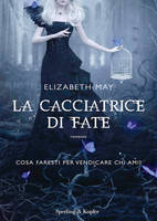 La cacciatrice di fate - Elizabeth May by Whendell