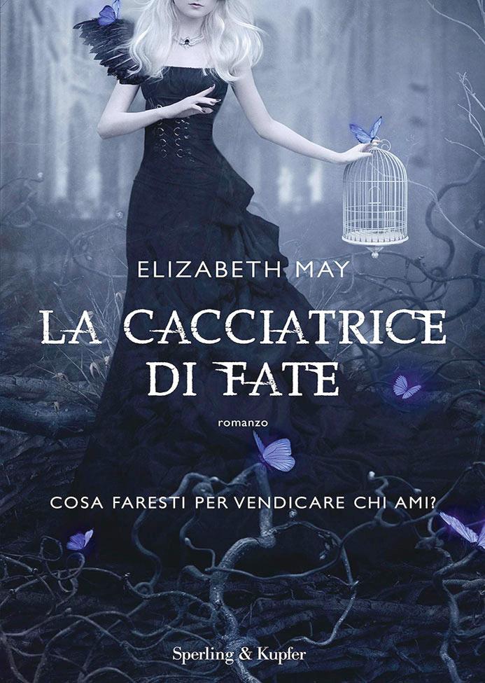 La cacciatrice di fate - Elizabeth May by Whendell