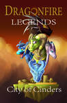 Dragonfire: Legends - City of Cinders by DraconicXeno515