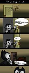 What lied Joey? (Batim Fancomic) by OksyPine