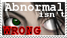 Abnormal isn't Wrong -stamp- by Meekochan