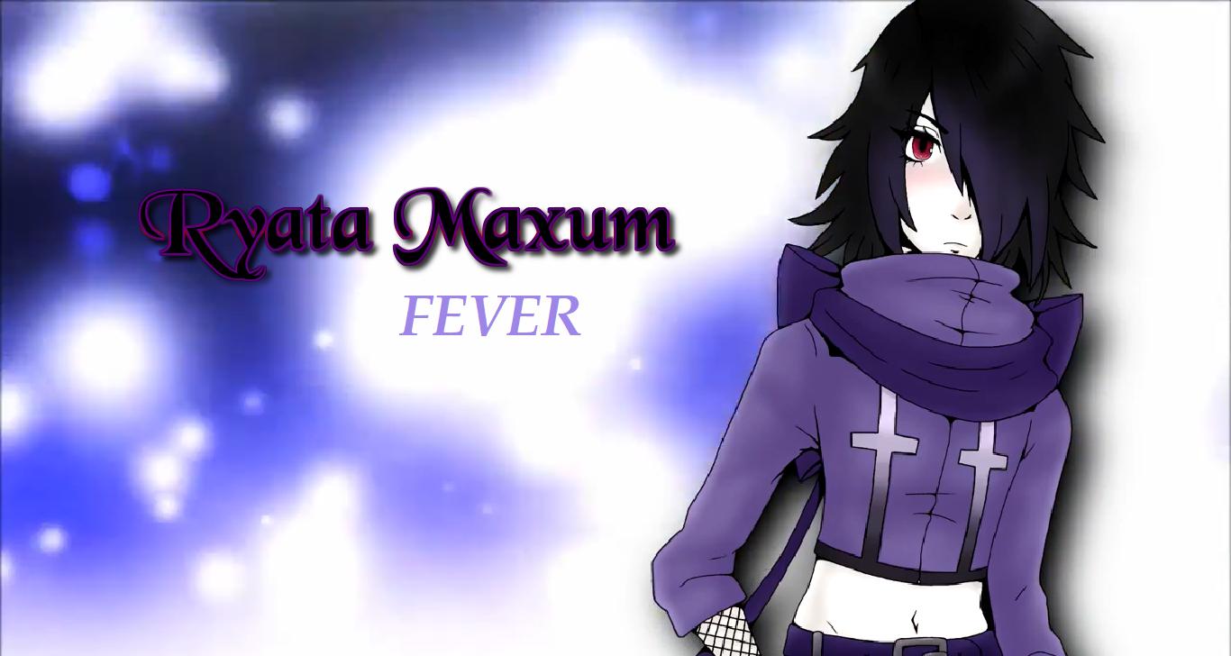RYATA MAXUM Fever RELEASE by Ayatonic