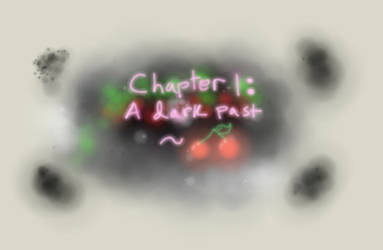 Ch. 1- A Dark Past (Cherry's Story)