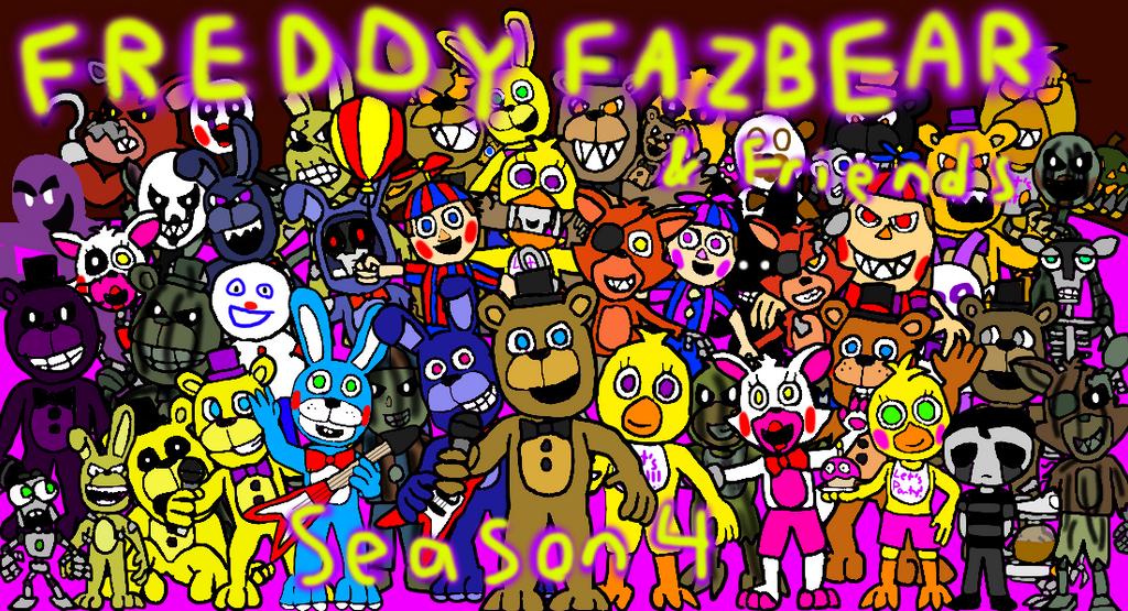 Freddy Fazbear And Friends Season 4 By All-StarGamer99 On
