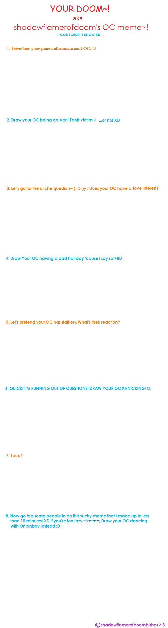 stupid OC meme template XD by shadowflamerofdoom on deviantART