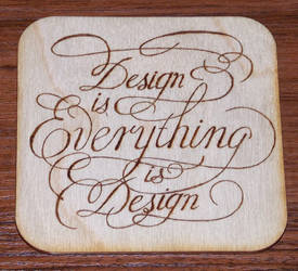 Design is everything Coaster