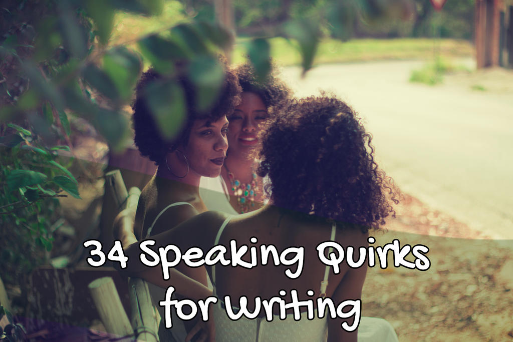 34 Speaking Quirks for Writing (original photo by @yrod.art)