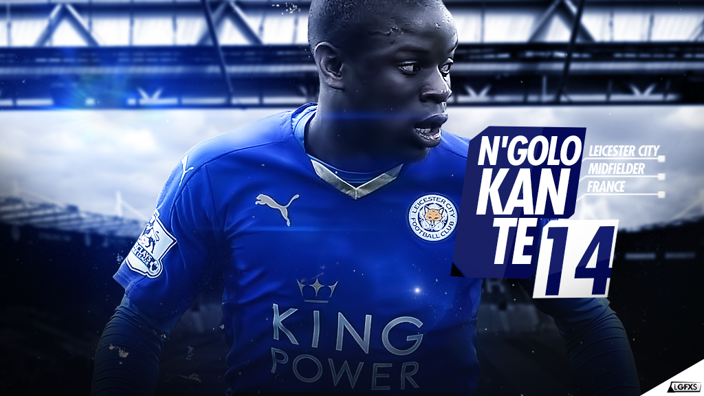 N'Golo Kante ( Leicester City ) Wallpaper By LuisGFXSoccer